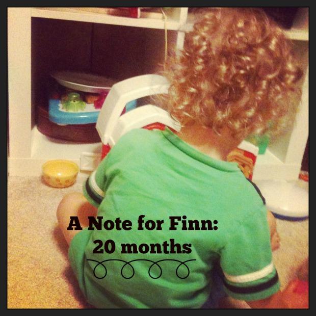 A Note for Finn - 20 months